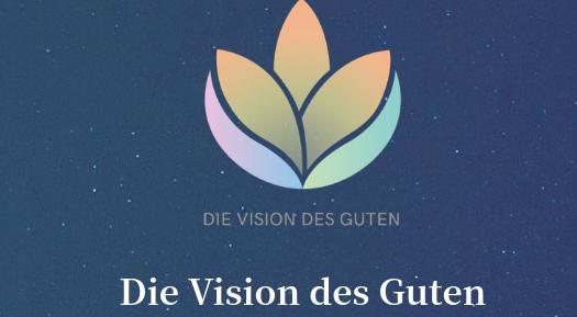Die Vision des Guten